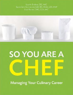 So You Are a Chef?: Managing Your Culinary Career